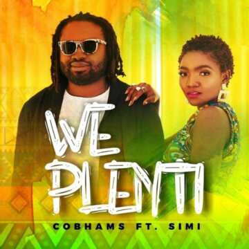 Cobhams Asuquo ft simi we plenti 1