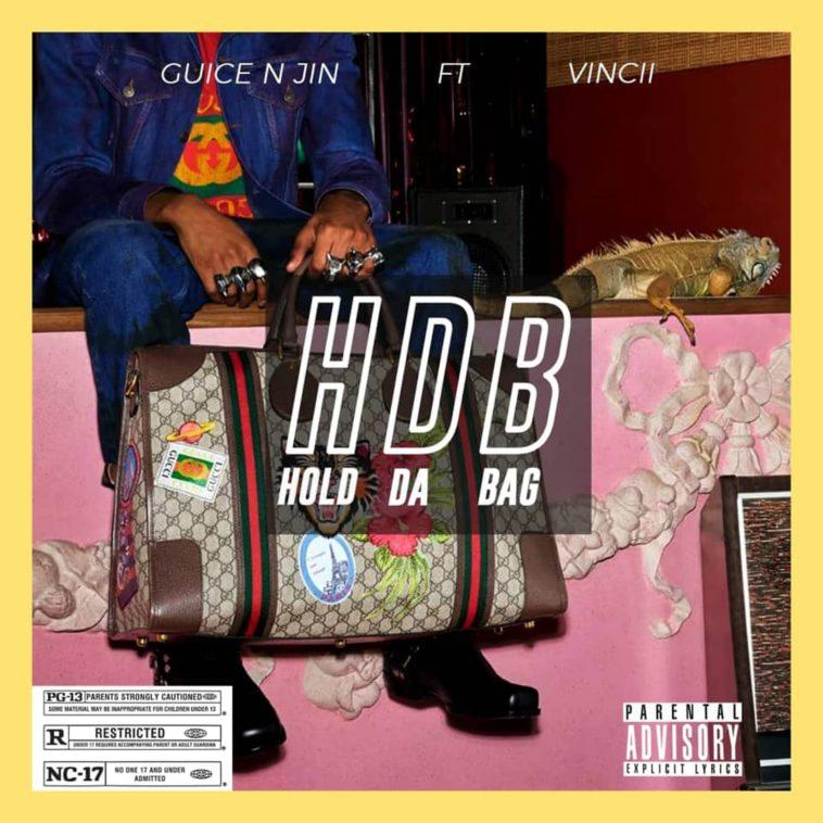 HDB (Hold Da Bag!) - Guice n Jin ft Vincii 1
