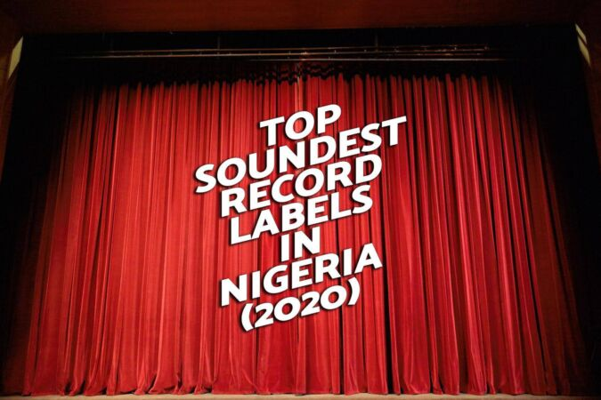 Top soundest Record labels in Nigeria (2020)