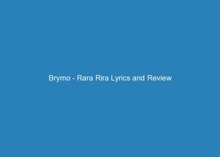 brymo rara rira lyrics and review 3161