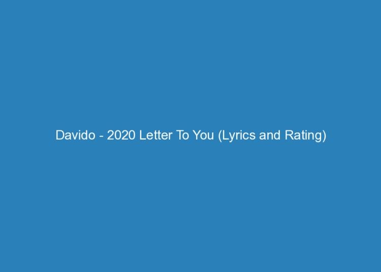 davido 2020 letter to you lyrics and rating 2593